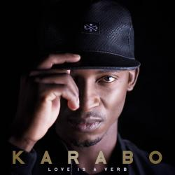 Karabo - Love is a Verb