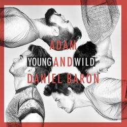 Adam & Daniel Baron - Young and Wild